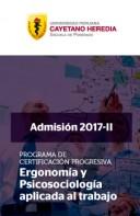 PROGRAMA DE CERTIFICACIÓN PROGRESIVA - MAESTRÍA EN ERGONOMÍA Y PSICOSOCIOLOGÍA APLICADA EN EL TRABAJO 2017-II